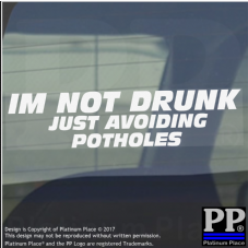 1 x I'm Not Drunk,Avoiding Potholes-WINDOW-Car,Van,Truck,Sign,Bad,Road,Holes,bhp